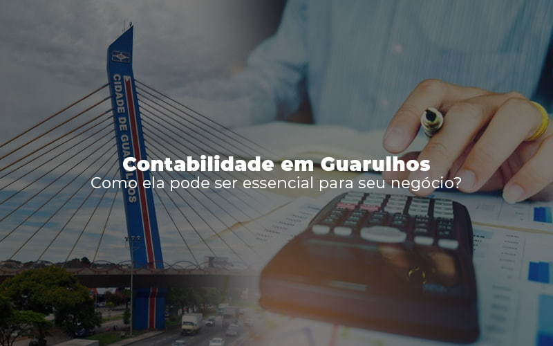 Contabilidade Em Guarulhos Como Ela Pode Ser Essencial Para Seu Negócio (1) - Contabilidade em Guarulhos - SP | Aliança Contabilidade - Contabilidade em Guarulhos Como ela pode ser essencial para seu negócio?