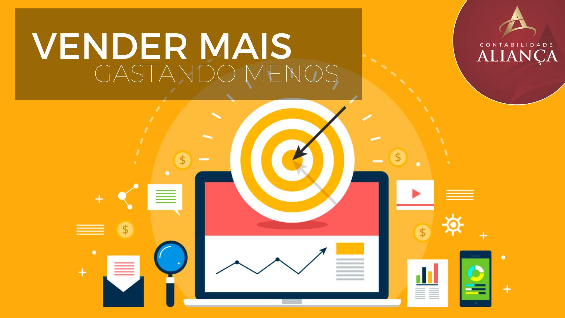 Vender Mais Gastando Menos Blog - Contabilidade em Guarulhos - SP | Aliança Contabilidade - Como vender mais, gastando muito menos? Contabilidade para Comércio