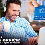 Covid-19 e home office: como ficam as relações de trabalho - Covid-19 e home office: como ficam as relações de trabalho