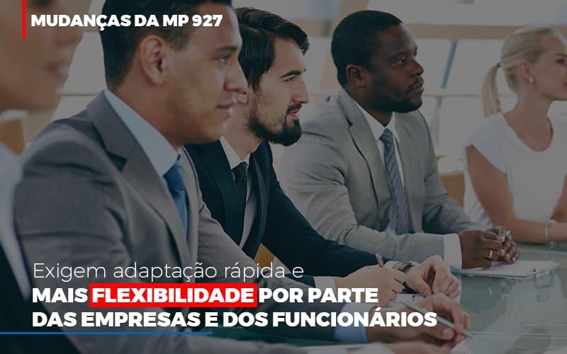 mudancas-da-mp-927-exigem-adaptacao-rapida-e-mais-flexibilidade - Mudanças da MP 927 exigem adaptação rápida e mais flexibilidade por parte das empresas e dos funcionários