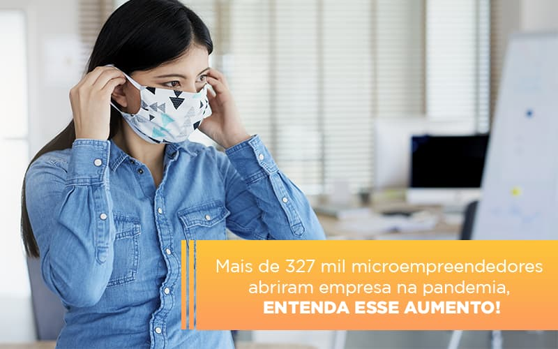 mei-mais-de-327-mil-pessoas-aderiram-ao-regime-durante-a-pandemia - MEI: Mais de 327 mil pessoas aderiram ao regime durante a Pandemia