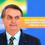 bolsonaro-sanciona-mp-que-permite-reducao-de-jornada-e-salario - Bolsonaro sanciona MP que permite redução de jornada e salário