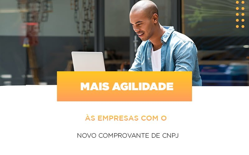 mais-agilidade-as-empresa-com-o-novo-comprovante-de-cnpj - Mais agilidade às empresas com o novo comprovante de CNPJ
