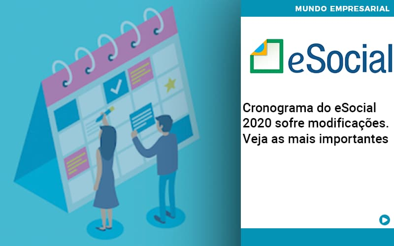 cronograma-do-e-social-2020-sofre-modificacoes-veja-as-mais-importantes - Cronograma do eSocial 2020 sofre modificações. Veja as mais importantes