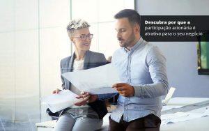 Descubra Por Que A Participacao Acionaria E Atrativa Para O Seu Negocio Post (1) - Quero montar uma empresa - Participação acionária: por que é atrativa para o seu negócio?