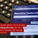 Nao Declarar O Imposto De Renda O Que Acontece - Contabilidade em Guarulhos - SP | Aliança Contabilidade - Não declarar o Imposto de Renda – o que acontece?
