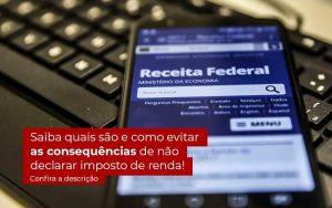 Nao Declarar O Imposto De Renda O Que Acontece - Contabilidade em Guarulhos - SP   Aliança Contabilidade - Não declarar o Imposto de Renda – o que acontece?