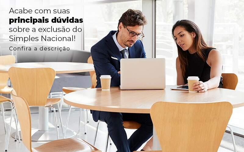 Acaba Com Suas Principais Duvidas Sobre A Exclusao Do Simples Nacional Post 1 - Contabilidade em Guarulhos - SP | Aliança Contabilidade - Exclusão do Simples Nacional – como funciona?