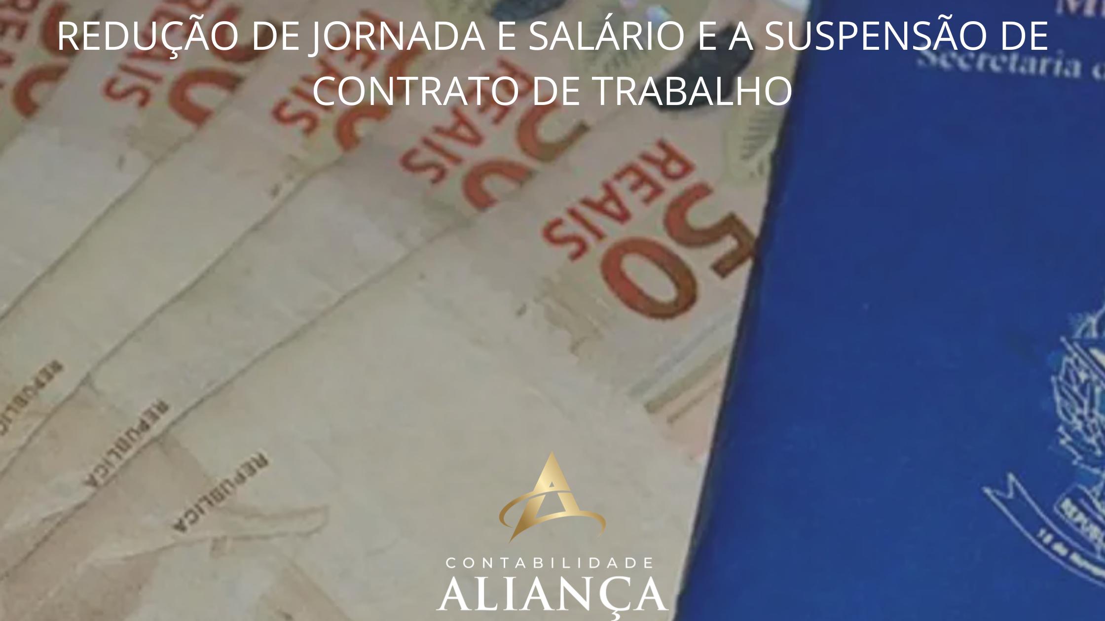 ReduÇÃo De Jornada E SalÁrio E A SuspensÃo De Contrato De Trabalho - Contabilidade em Guarulhos - SP | Aliança Contabilidade - REDUÇÃO DE JORNADA E SALÁRIO E A SUSPENSÃO DE CONTRATO DE TRABALHO
