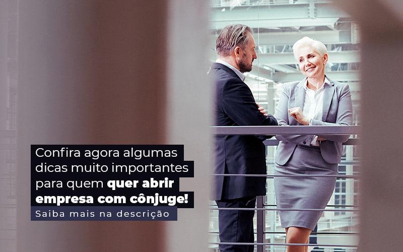 Confira Agora Algumas Dicas Muito Importantes Para Quem Quer Abrir Empresa Com Conjuge Post 1 - Contabilidade em Guarulhos - SP   Aliança Contabilidade - Abrir empresa com cônjuge: isso pode dar certo?