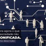 Descubra Agora O Que E Uma Sociedade Nao Personificada Post 1 - Contabilidade em Guarulhos - SP | Aliança Contabilidade - Sociedade não personificada – o que é?