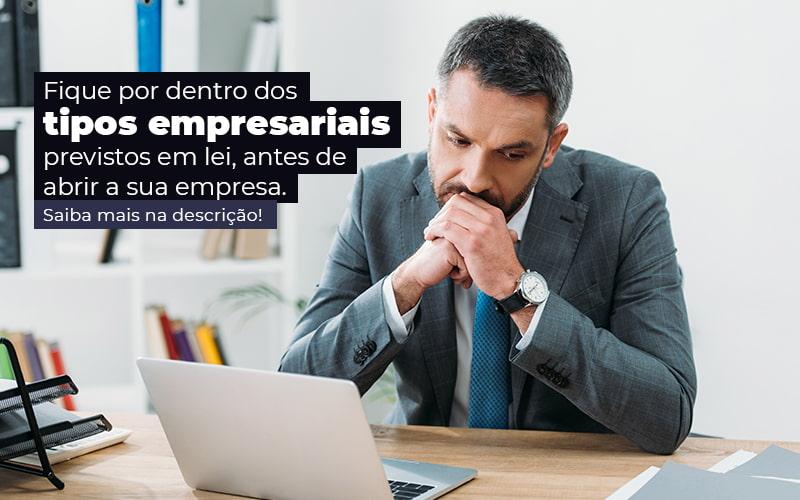 Fique Por Dentro Dos Tipos Empresariais Proevisto Em Lei Antes De Abrir A Sua Empresa Post - Contabilidade em Guarulhos - SP | Aliança Contabilidade - Tipos empresariais previstos em lei: quais são?