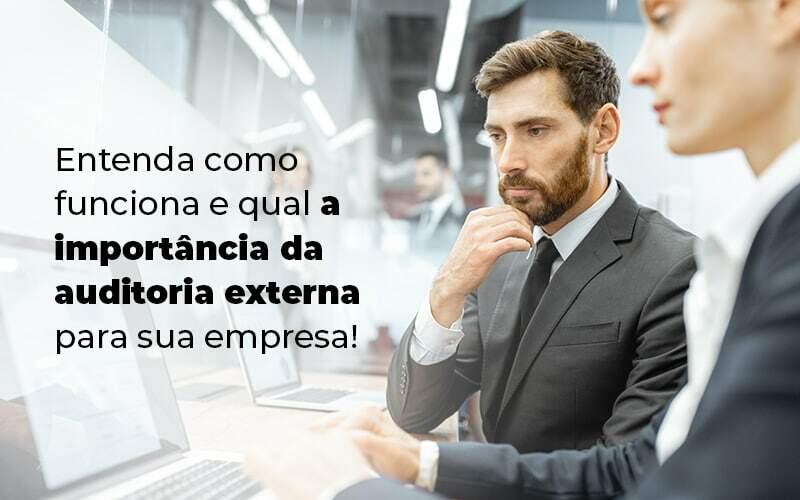 Entenda Como Funciona E Qual A Importancia Da Auditoria Externa Para Sua Empresa Blog 1 - Contabilidade em Guarulhos - SP | Aliança Contabilidade - Auditoria externa: entenda como funciona